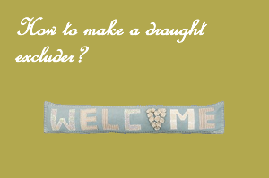 How to make a Draught Excluder